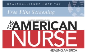 Three Free Community Screenings of 'The American Nurse' at HealthAlliance Hospital: Mary's Avenue Campus Offered in Celebration of National Nurses Week